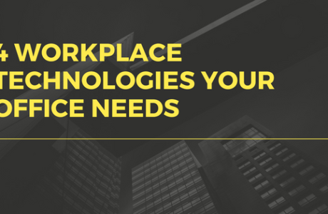 4 Workplace Technologies Your Office Needs