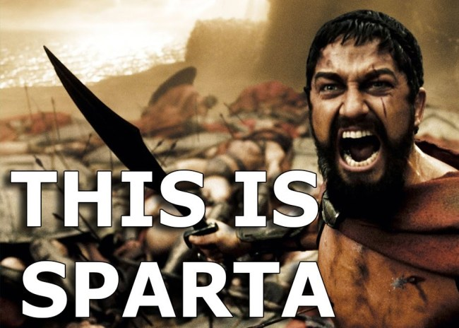 """""""This is SPARTA""""…."""