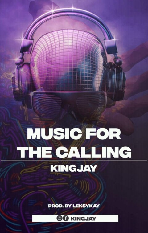 Kingjay - Music For The Calling (Prod by Leksykay)