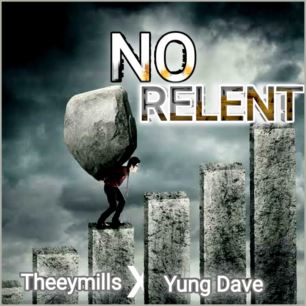 Theeymills x Yung Dave - No Relent