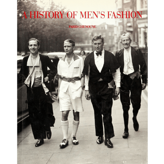 History Of Men's Fashion - Farid Chenoune
