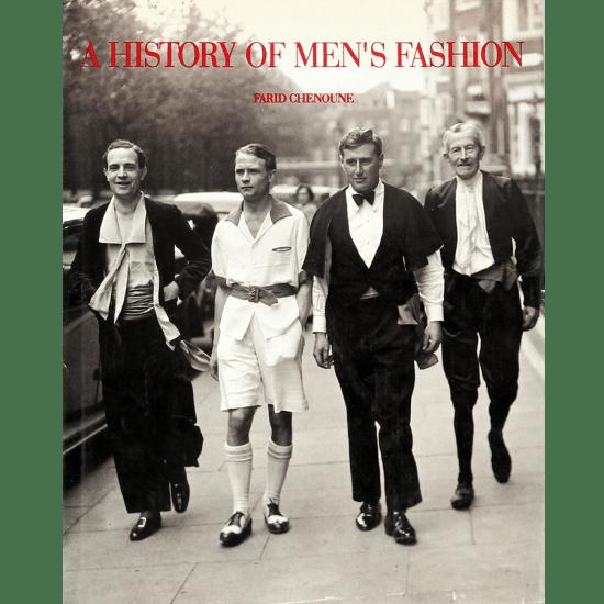 History Of Men's Fashion - Farid Chenoune