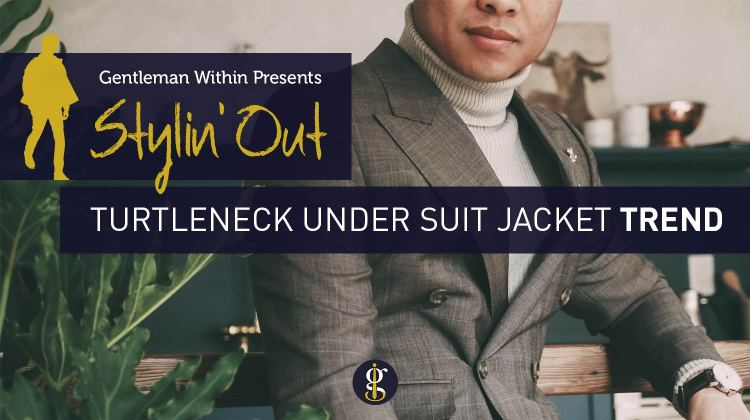 How To Wear A Turtleneck Sweater | GENTLEMAN WITHIN