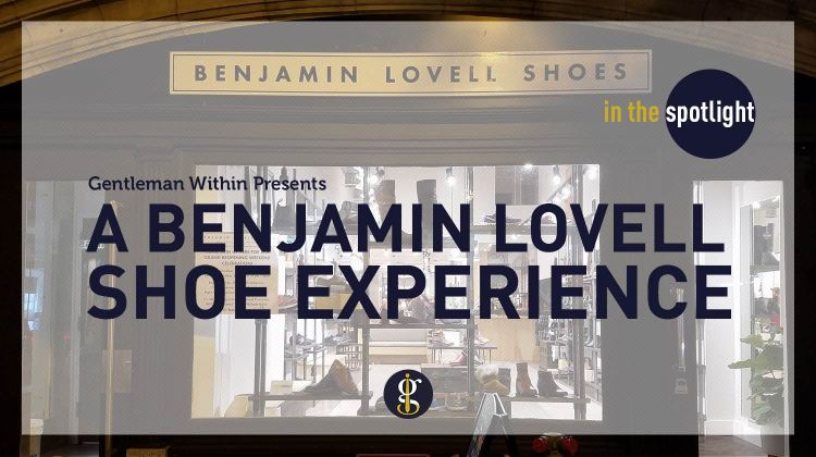 In The Spotlight | A Benjamin Lovell Experience | GENTLEMAN WITHIN