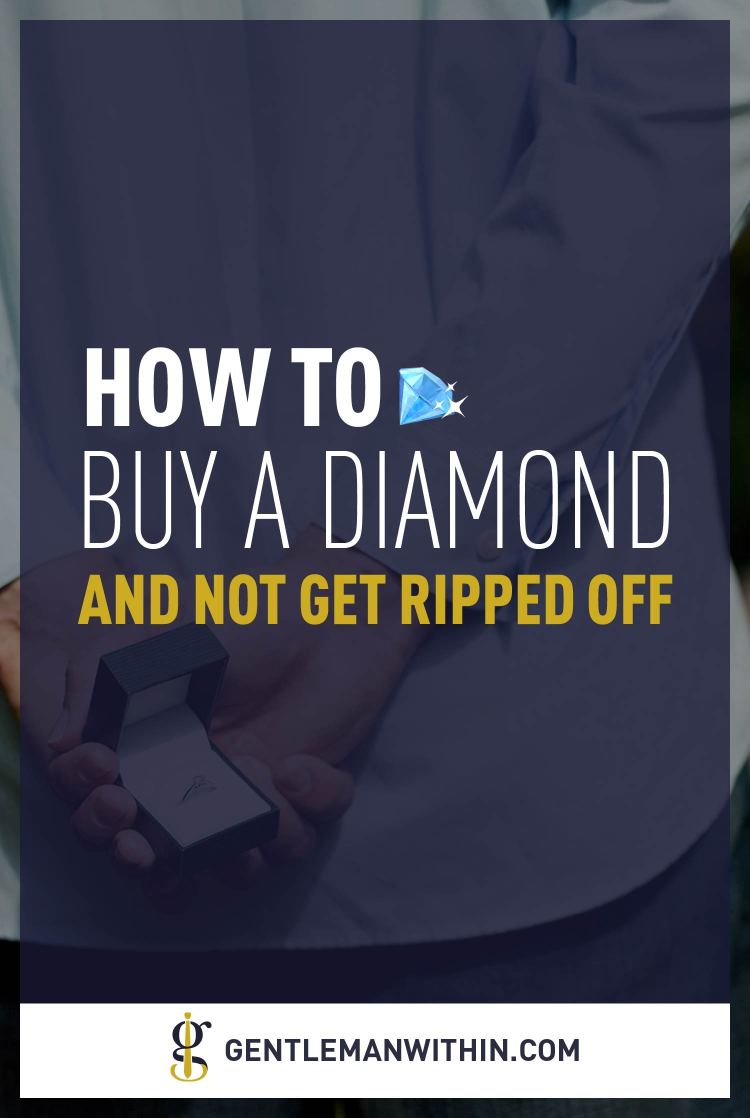How To Buy A Diamond Without Getting Ripped Off | GENTLEMAN WITHIN