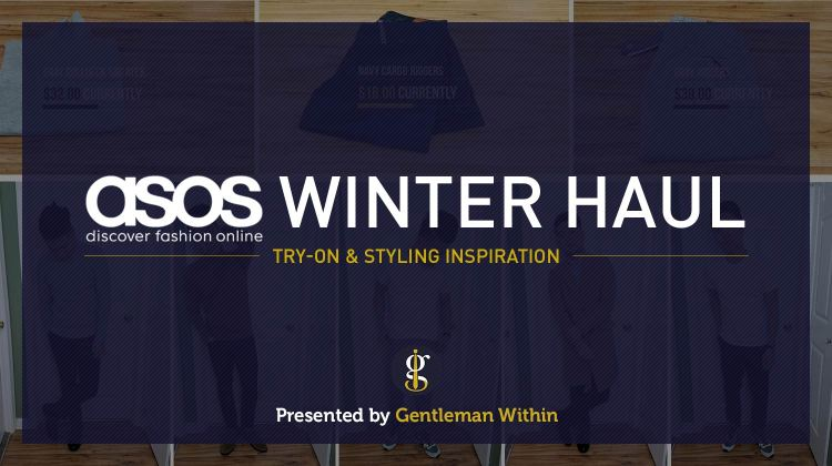 ASOS Winter Haul Clothing Try-On | GENTLEMAN WITHIN