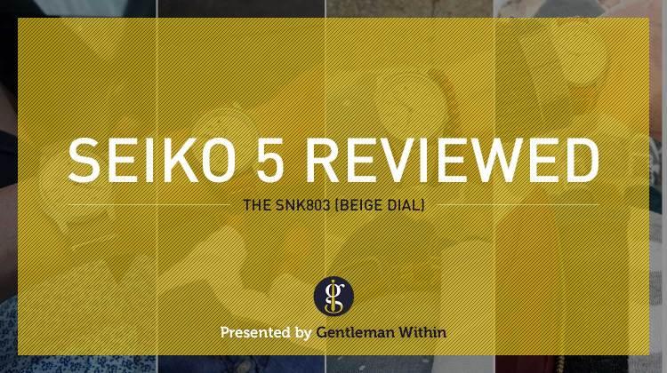 Seiko 5 Review   GENTLEMAN WITHIN