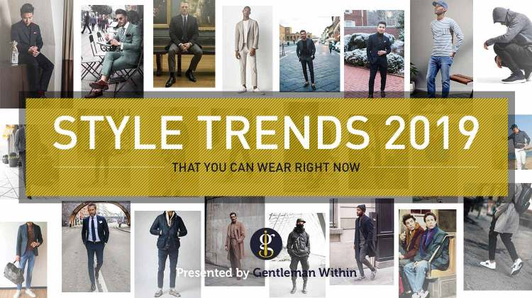 Men's Fashion Trends For 2019 To Wear Right Now | GENTLEMAN WITHIN