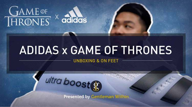 Adidas UltraBoost x Game of Thrones Unboxing | GENTLEMAN WITHIN