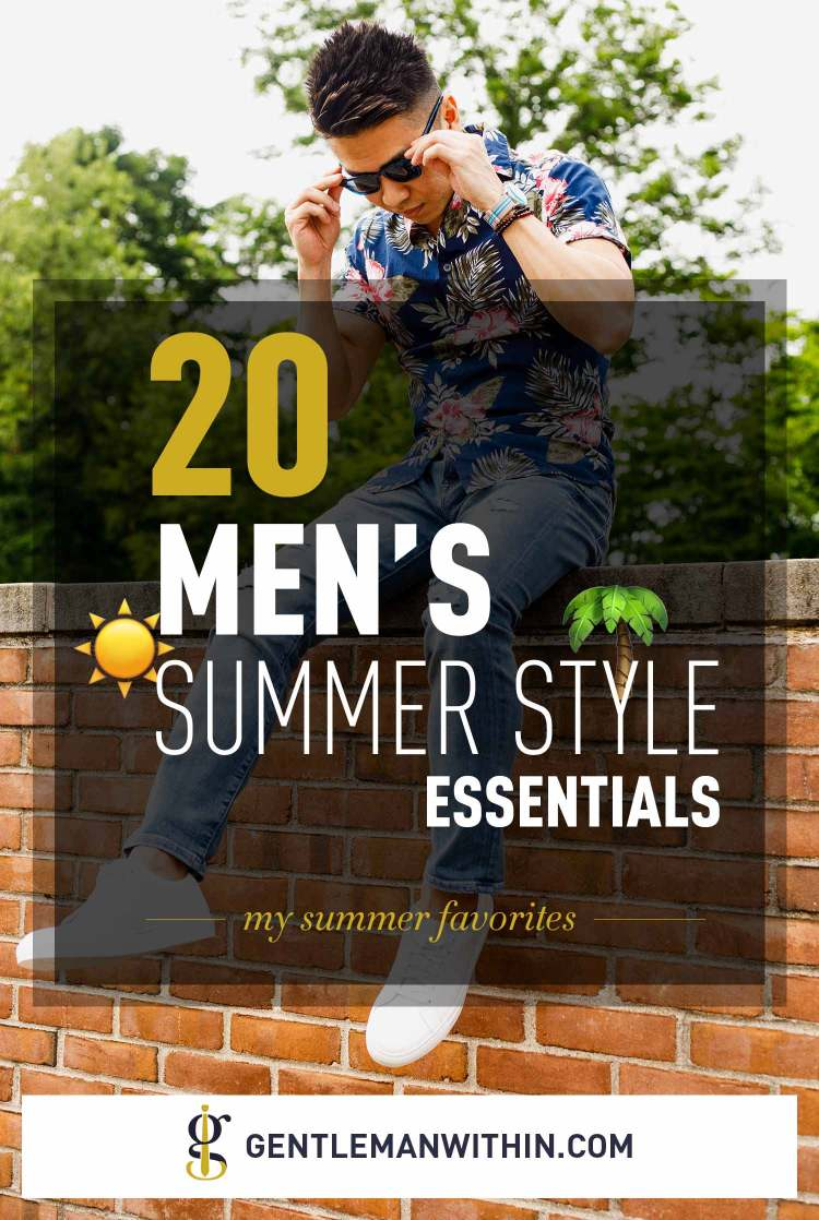 Men's Summer Fashion: 20 Menswear Essentials (a Style Guide for Guys) | GENTLEMAN WITHIN