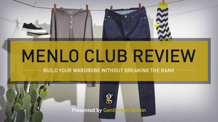 Menlo Club Review: Build Your Wardrobe Without Breaking The Bank | GENTLEMAN WITHIN