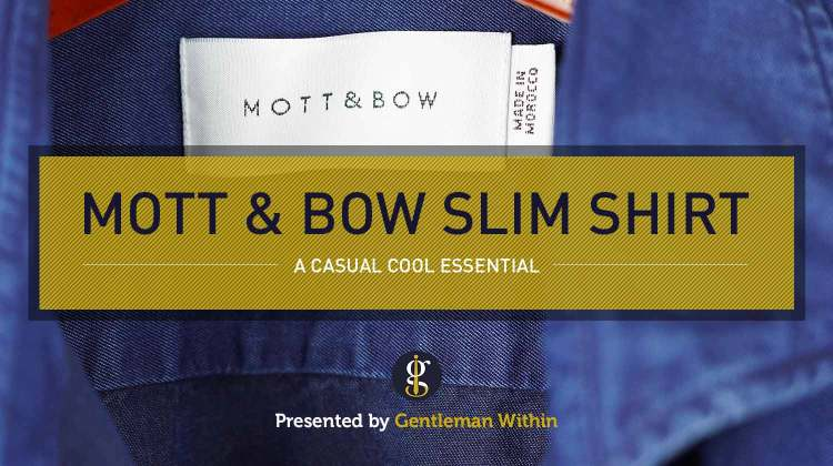 Mott & Bow Button Up Shirt Review: A Casual Cool Essential | GENTLEMAN WITHIN