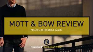 Mott & Bow Review and Try-On Haul | GENTLEMAN WITHIN