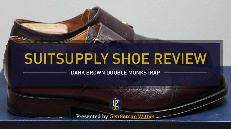 Review: Suitsupply Double Monk Strap (Shoes Ss Good As Their Suits?) | GENTLEMAN WITHIN