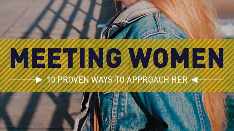 10 Prove Techniques For Approaching And Meeting Women | GENTLEMAN WITHIN