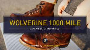 Wolverine 1000 Mile Review: 3.5 Years Later (Does it Hold Up?) | GENTLEMAN WITHIN
