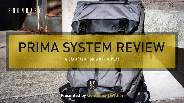 Boundary Supply Prima System Review (A Backpack for Work & Play) | GENTLEMAN WITHIN
