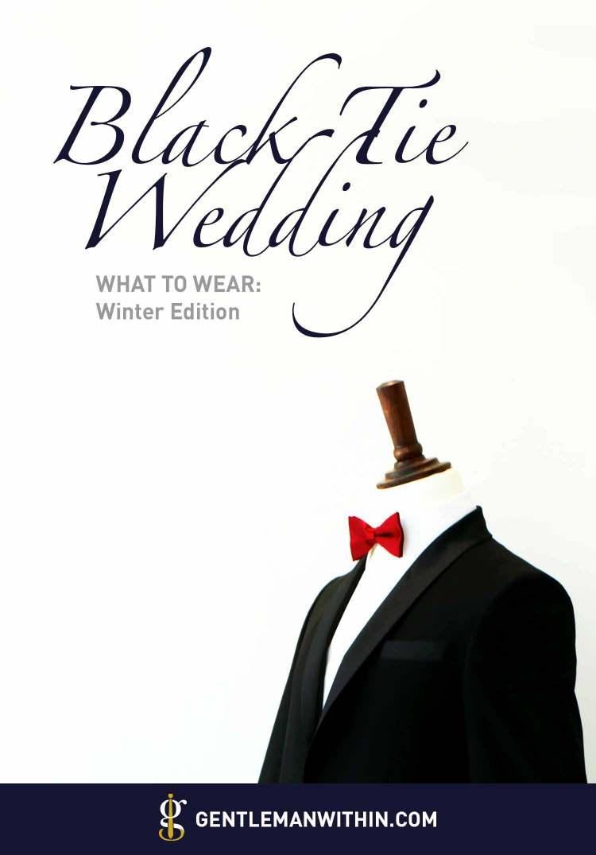 What to Wear: Black Tie Wedding Attire (Winter Edition) | GENTLEMAN WITHIN