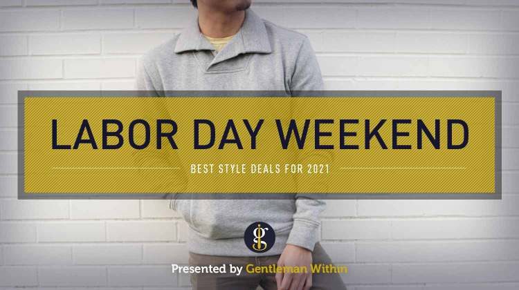 The Best Labor Day Weekend Style Deals 2021 (Ready for Fall)   GENTLEMAN WITHIN
