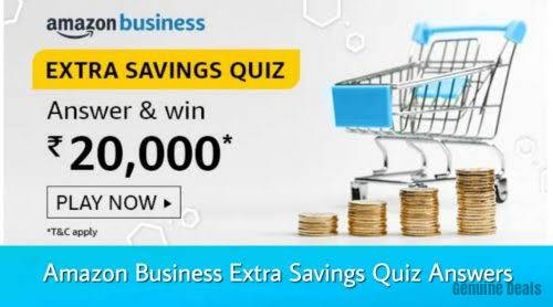 Amazon Business Extra Savings Quiz Answer – Win Rs. 20,000