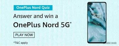Amazon OnePlus Nord Quiz Answers – Win OnePlus Nord 5G