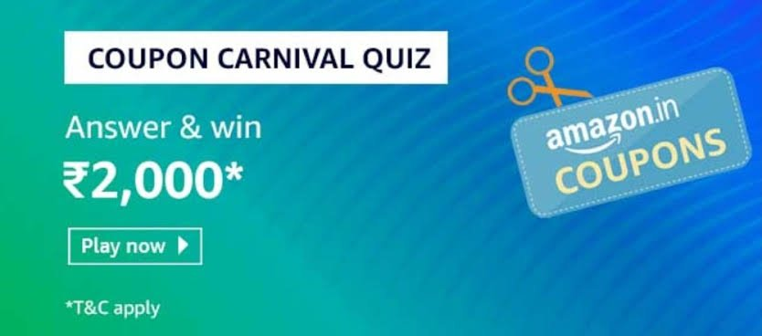 Amazon Coupon Carnival Quiz Answers – Win Rs. 2000
