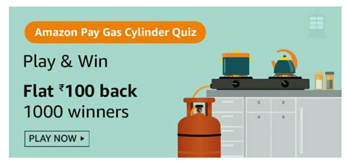 Amazon Pay Gas Cylinder Quiz Answers – Win Rs.100 back