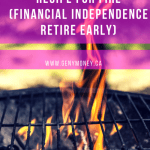 The Ultimate Recipe for FIRE (Financial Independence Retire Early)