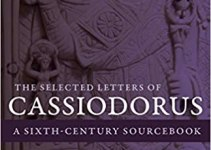 Review | The Selected Letters of Cassiodorus:  A Sixth-Century Sourcebook
