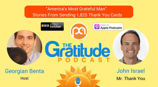 "051: ""America's Most Grateful Man"" – Stories From Sending 1,825 Thank You Cards: John Israel"