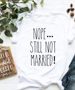 Nope Still Not Married Mockup 2