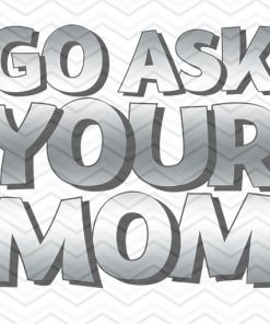 Go Ask Your Mom 2