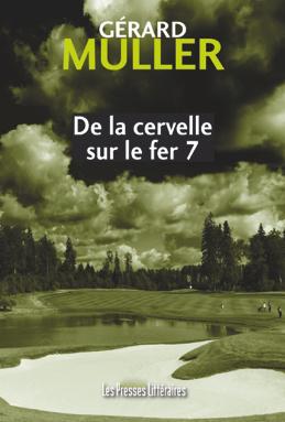 Un roman policier pour les golfeurs et ceux qui ne connaissent pas encore ce sport diabolique