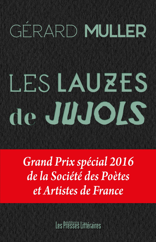 Les lauzes de Jujols   Grand Prix Roussillonnais des écrivains 2015 et Grand Prix spécial 2016 de la Société des Poètes et Artistes de France