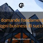 10 domande fondamentali per ogni business di successo