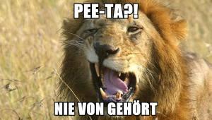 Löwe - PEE-TA?!