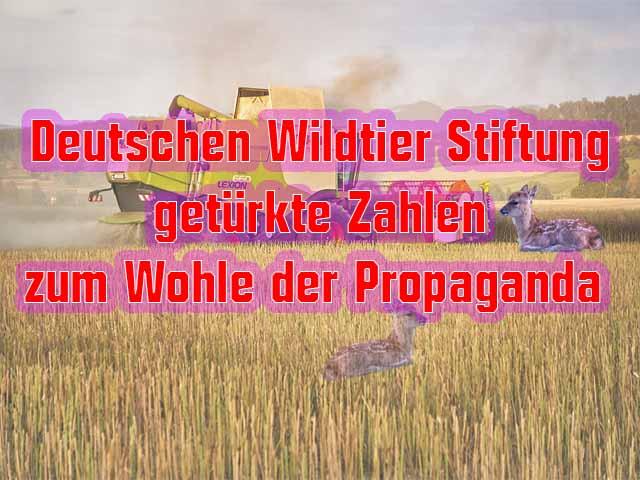 Deutschen Wildtier Stiftung getürkte Zahlen zum Wohle der Propaganda