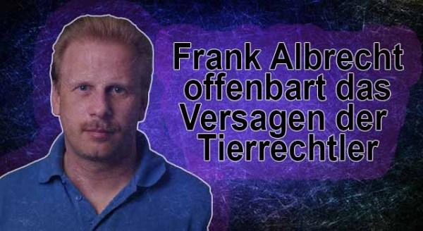 ENDZOO-FAKTEN-CHECK! Frank Albrecht offenbart das Versagen der Tierrechtler (17)