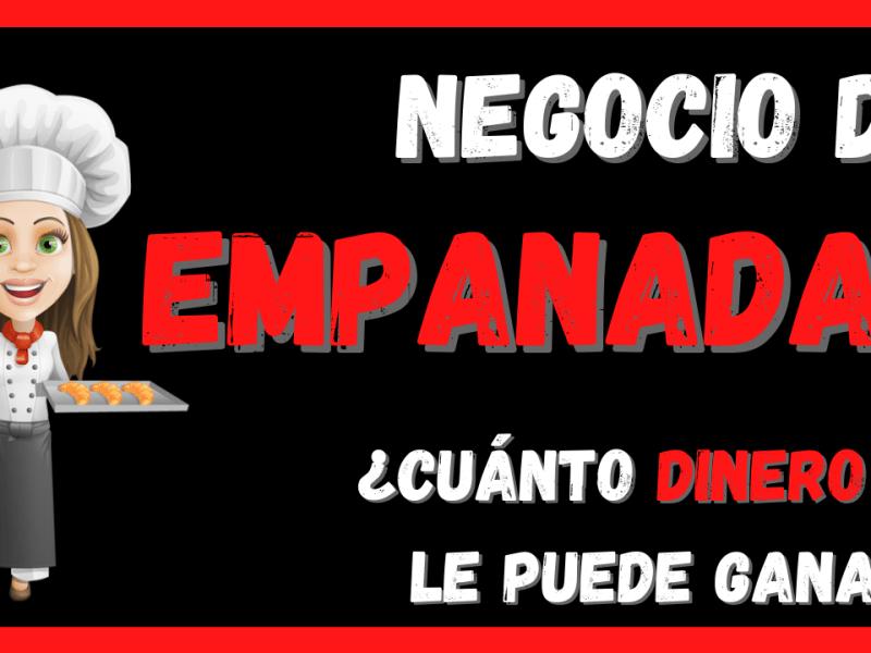 Ganancia Negocio Empanadas