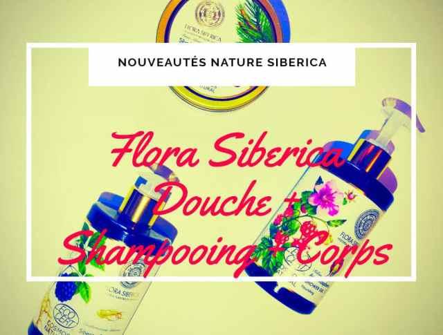avis flora siberica review blog natura siberica soin corps cheveux gel douche