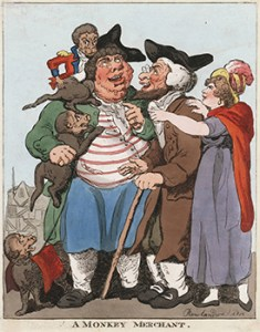 A Monkey Merchant, By Thomas Rowlandson, 1812, Courtesy of Lewis Walpole Library