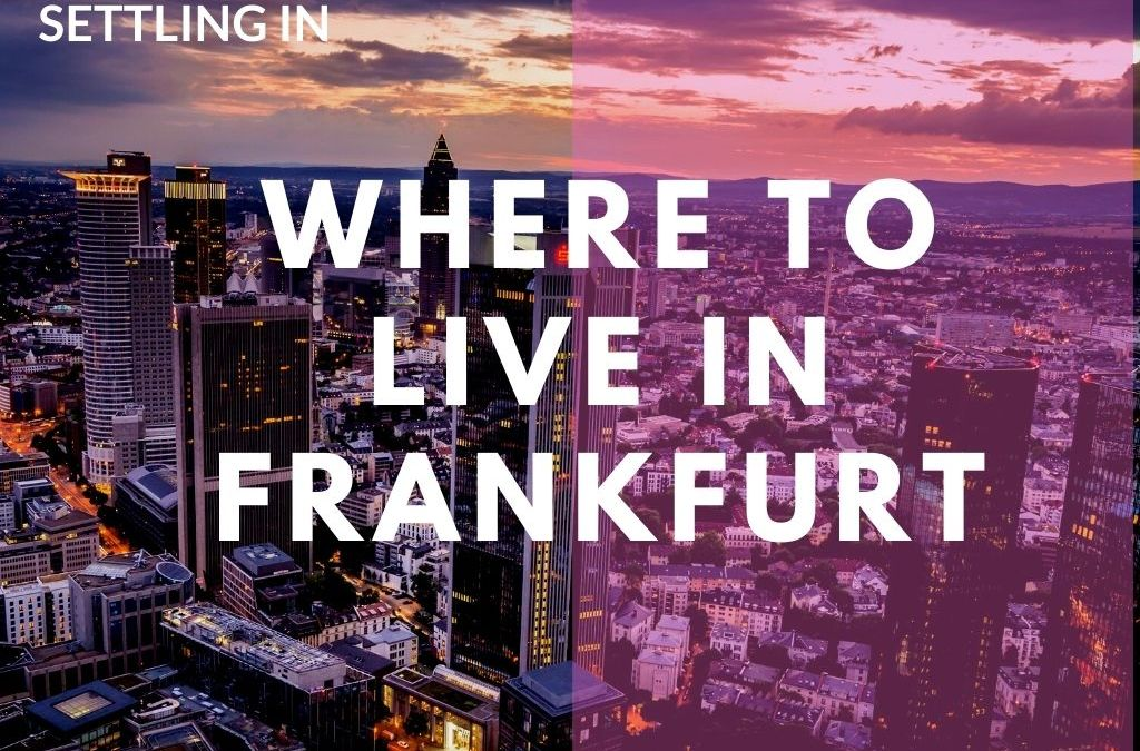Where to live in Frankfurt – the local's guide