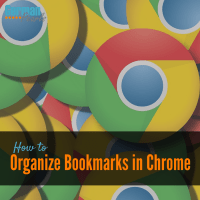 Learn How to Organize Bookmarks in Chrome