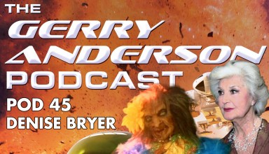 Denise Bryer interview Gerry Anderson podcast