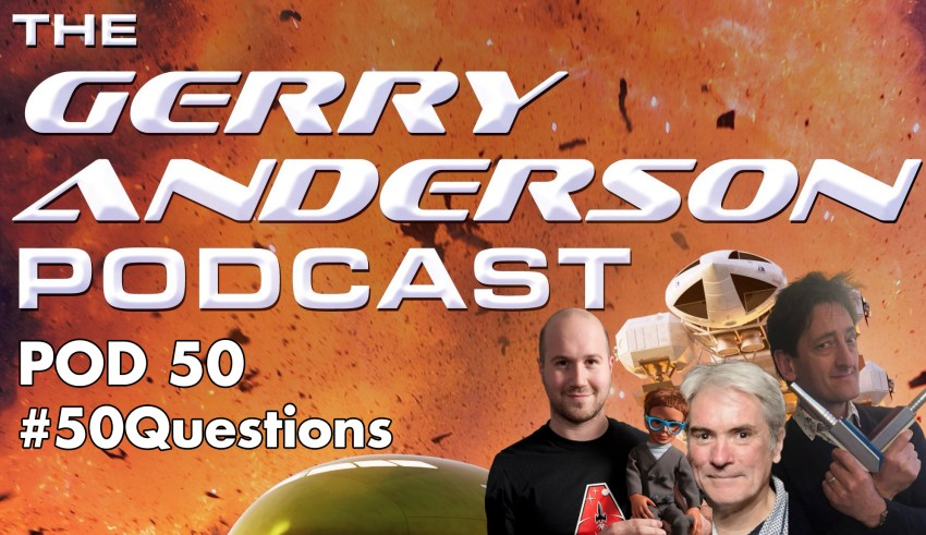 Pod 50 of the gerry anderson podcasr
