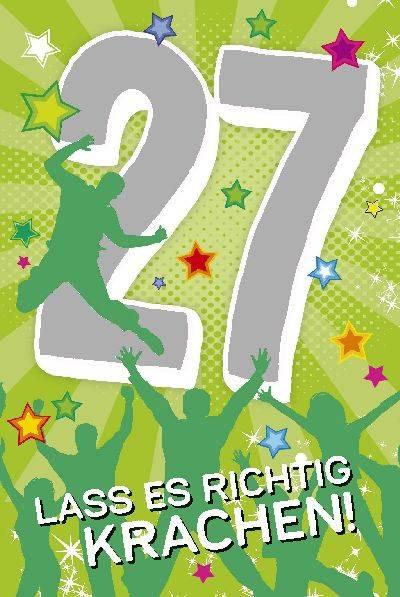 27 Geburtstag Spruche Gluckwunsche Zum 27igsten
