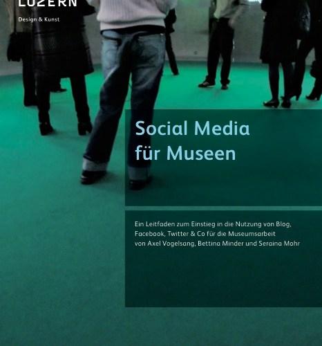Ein Leitfaden für Museen zum Einstieg in die Nutzung von Blog, Facebook, Twitter & Co.