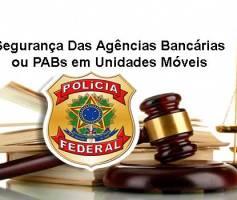 Segurança Das Agências Bancárias ou PABs em Unidades Móveis