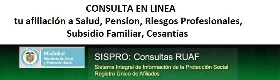 consulta-en-linea-tu-afiliacion-a-salud-pensiones-riesgos-profesionales-subsidio-familiar-cesantias-ruaf-sispro-minsalud