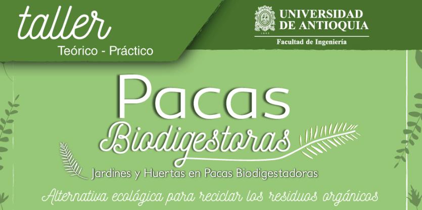 segundo-taller-de-pacas-biodigestoras-ceset-udea-2017